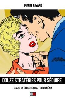Douze stratégies pour séduire